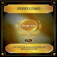 Perry Como - You Won't Be Satisfied (Until You Break My Heart) (Billboard Hot 100 - No. 05)