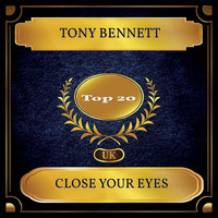 Tony Bennett - Close Your Eyes (UK Chart Top 20 - No. 18)