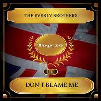 The Everly Brothers - Don't Blame Me (UK Chart Top 20 - No. 20)