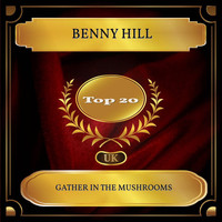 Benny Hill - Gather in the Mushrooms (UK Chart Top 20 - No. 12)