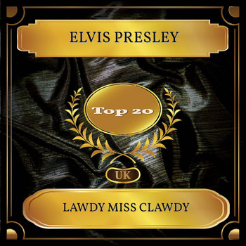 Elvis Presley - Lawdy Miss Clawdy (UK Chart Top 20 - No. 15)