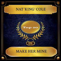 Nat 'King' Cole - Make Her Mine (UK Chart Top 20 - No. 11)