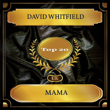 David Whitfield - Mama (UK Chart Top 20 - No. 12)