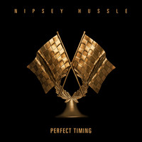 Nipsey Hussle - Perfect Timing (Explicit)
