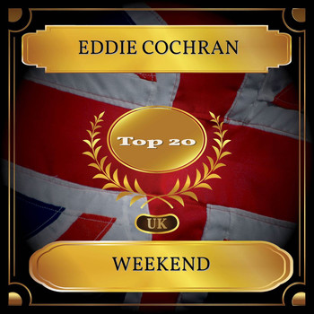 Eddie Cochran - Weekend (UK Chart Top 20 - No. 15)