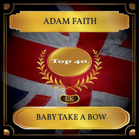 Adam Faith - Baby Take A Bow (UK Chart Top 40 - No. 22)