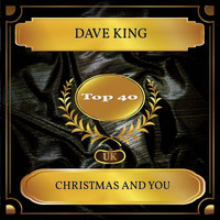 Dave King - Christmas And You (UK Chart Top 40 - No. 23)