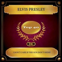 Elvis Presley - I Don't Care If The Sun Don't Shine (UK Chart Top 40 - No. 23)