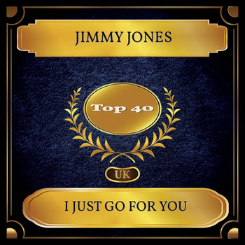 Jimmy Jones - I Just Go For You (UK Chart Top 40 - No. 35)