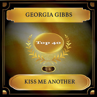 Georgia Gibbs - Kiss Me Another (UK Chart Top 40 - No. 25)