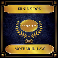 Ernie K-Doe - Mother-In-Law (UK Chart Top 40 - No. 29)