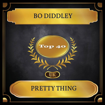 Bo Diddley - Pretty Thing (UK Chart Top 40 - No. 34)