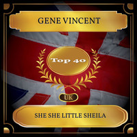Gene Vincent - She She Little Sheila (UK Chart Top 40 - No. 22)