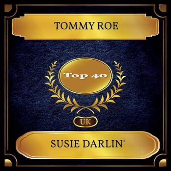 Tommy Roe - Susie Darlin' (UK Chart Top 40 - No. 37)