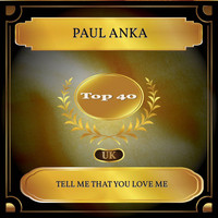 Paul Anka - Tell Me That You Love Me (UK Chart Top 40 - No. 25)