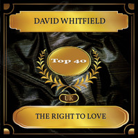 David Whitfield - The Right To Love (UK Chart Top 40 - No. 30)
