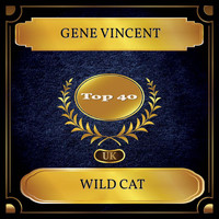 Gene Vincent - Wild Cat (UK Chart Top 40 - No. 21)