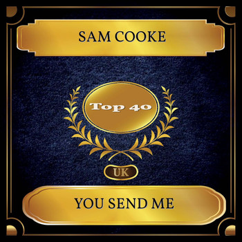 Sam Cooke - You Send Me (UK Chart Top 40 - No. 29)