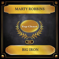 Marty Robbins - Big Iron (UK Chart Top 100 - No. 48)