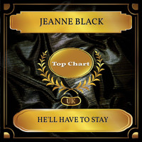 Jeanne Black - He'll Have To Stay (UK Chart Top 100 - No. 41)