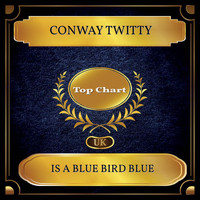Conway Twitty - Is a Blue Bird Blue (UK Chart Top 100 - No. 43)