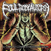 Foul Body Autopsy - So Close To Complete Dehumanization (Explicit)