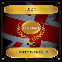 Dion - Lonely Teenager (UK Chart Top 100 - No. 47)