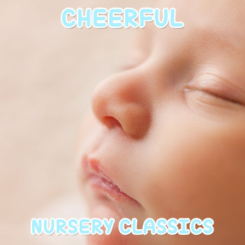 Lullaby Babies, Baby Sleep, Nursery Rhymes Music - #20 Cheerful Nursery Classics