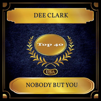 Dee Clark - Nobody But You (Billboard Hot 100 - No. 21)