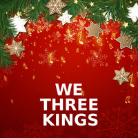 We Three Kings - We Three Kings