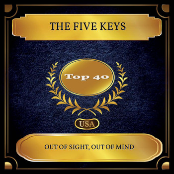 The Five Keys - Out Of Sight, Out Of Mind (Billboard Hot 100 - No. 23)