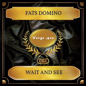 Fats Domino - Wait And See (Billboard Hot 100 - No. 23)