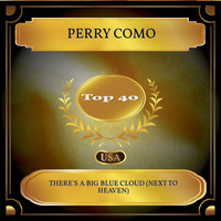 Perry Como - There's A Big Blue Cloud (Next To Heaven) (Billboard Hot 100 - No. 25)