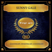 Sunny Gale - Goodnight, Sweetheart, Goodnight (Billboard Hot 100 - No. 27)