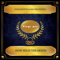Stan Kenton & His Orchestra - How High The Moon (Billboard Hot 100 - No. 27)