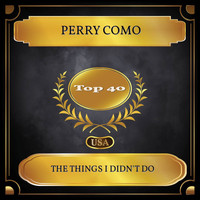 Perry Como - The Things I Didn't Do (Billboard Hot 100 - No. 27)