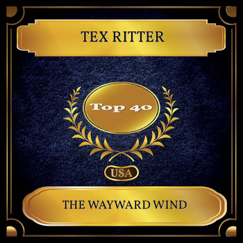Tex Ritter - The Wayward Wind (Billboard Hot 100 - No. 28)