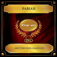Fabian - About This Thing Called Love (Billboard Hot 100 - No. 31)