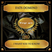 Fats Domino - I Want You To Know (Billboard Hot 100 - No. 32)