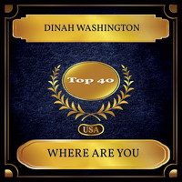 Dinah Washington - Where Are You (Billboard Hot 100 - No. 36)