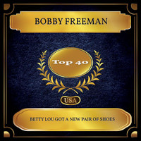 Bobby Freeman - Betty Lou Got A New Pair Of Shoes (Billboard Hot 100 - No. 37)