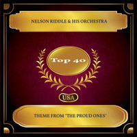 "Nelson Riddle & His Orchestra - Theme From ""The Proud Ones"" (Billboard Hot 100 - No. 39)"