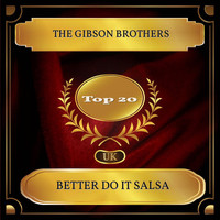 The Gibson Brothers - Better Do It Salsa (UK Chart Top 20 - No. 12)