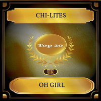 Chi-Lites - Oh Girl (UK Chart Top 20 - No. 14)