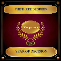 THE THREE DEGREES - Year of Decision (UK Chart Top 20 - No. 13)
