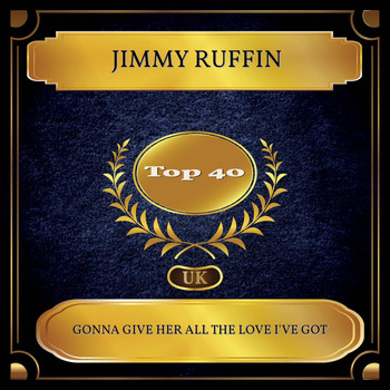 Jimmy Ruffin - Gonna Give Her All The Love I've Got (UK Chart Top 40 - No. 26)