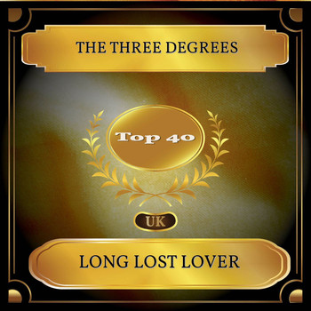 THE THREE DEGREES - Long Lost Lover (UK Chart Top 40 - No. 40)