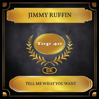 Jimmy Ruffin - Tell Me What You Want (UK Chart Top 40 - No. 39)