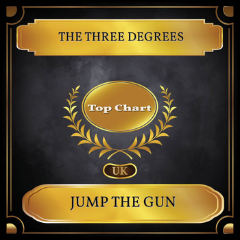 THE THREE DEGREES - Jump the Gun (UK Chart Top 100 - No. 48)