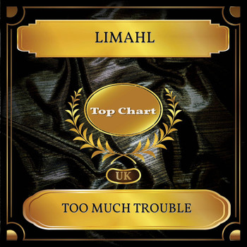 Limahl - Too Much Trouble (UK Chart Top 100 - No. 64)
